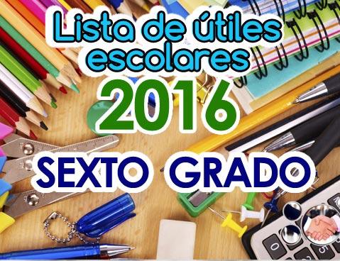 listas-de-utiles-escolares_sexto_grado_2016